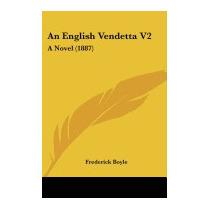 English Vendetta V2: A Novel (1887), Frederick Boyle