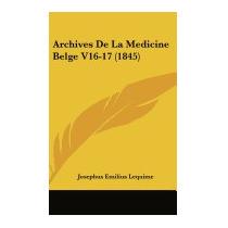 Archives De La Medicine Belge, Josephus Emilius Lequime