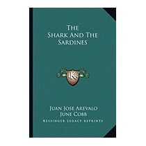 Shark And The Sardines, Juan Jose Arevalo
