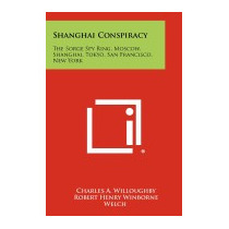 Shanghai Conspiracy: The Sorge Spy, Charles A Willoughby