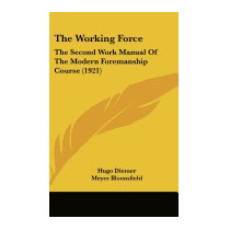 Working Force: The Second Work Manual Of The, Hugo Diemer