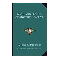 Myth And Legend Of Ancient Israel V1, Angelo S Rappoport