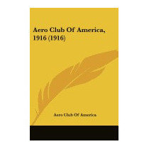 Aero Club Of America, 1916 (1916), Club Of America Aero Club