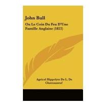 John Bull: Ou Le Coin Du Feu, Agricol Hippolyte De L De