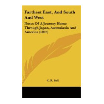 Farthest East, And South And West: Notes Of A, C R Sail