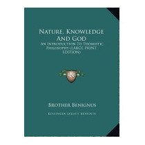 Nature, Knowledge And God: An Introduction, Brother Benignus