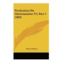 Predication Du Christianisme V3, Part 1, Pierre De Joux