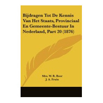 Bijdragen Tot De Kennis Van Het Staats,, Mrs W R Boer