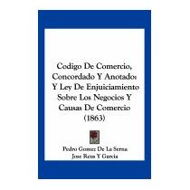 Codigo De Comercio, Concordado Y, Pedro Gomez De La Serna