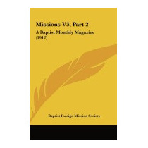 Missions V3, Part 2: A Baptist, Foreign Mission Society