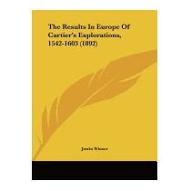 Results In Europe Of Cartiers Explorations,, Justin Winsor