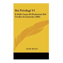 Dei Privilegi V1: E Delle Cause Di, Emilio Bianchi