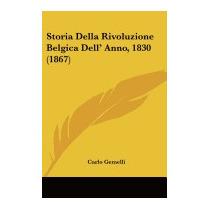 Storia Della Rivoluzione Belgica Dell Anno,, Carlo Gemelli