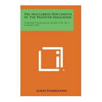 Pre-maccabean Documents In The Passover, Louis Finkelstein