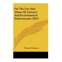 On The Use And Abuse Of Literary And, Thomas Chalmers