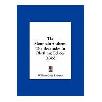 Mountain Anthem: The Beatitudes In, William Carey Richards