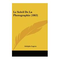 Le Soleil De La Photographie (1863), Adolphe Legros