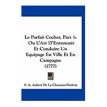 Le Parfait Cocher, Part 1: Ou Lart, F A Aubert De La