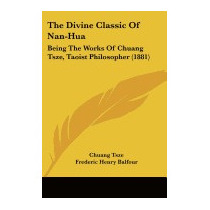 Divine Classic Of Nan-hua: Being The Works Of, Chuang Tsze
