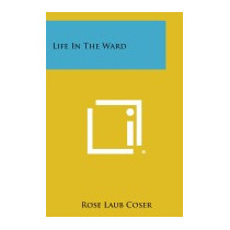 Life In The Ward, Rose Laub Coser