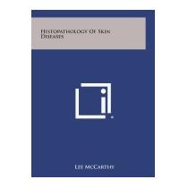 Histopathology Of Skin Diseases, Lee Mccarthy