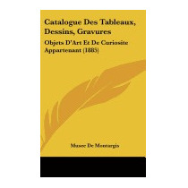 Catalogue Des Tableaux, Dessins,, De Montargis Musee De