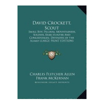 David Crockett, Scout: Small Boy,, Charles Fletcher Allen