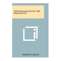 Psychoanalysis Of The Prostitute, Maryse Choisy