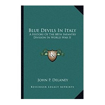 Blue Devils In Italy: A History Of The 88th, John P Delaney