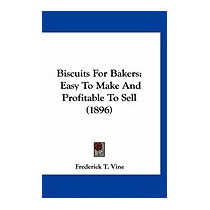 Biscuits For Bakers: Easy To Make And, Frederick T Vine
