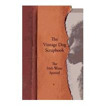 Vintage Dog Scrapbook - The Irish Water Spaniel, Various