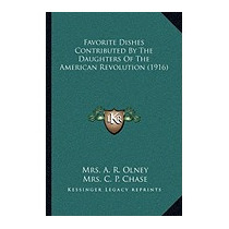 Favorite Dishes Contributed By The Daughters, Mrs A R Olney
