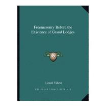 Freemasonry Before The Existence Of Grand, Lionel Vibert
