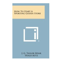 How To Start A Sporting Goods Store, J G Taylor Spink