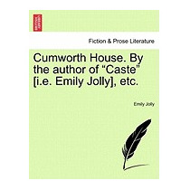 Cumworth House. By The Author Of Caste [i.e., Emily Jolly