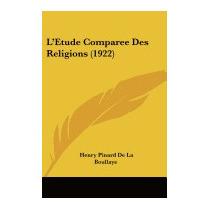 Letude Comparee Des Religions (1922), Henry Pinard De La