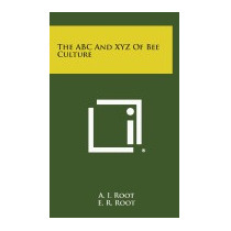 Abc And Xyz Of Bee Culture, A I Root