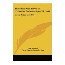 Analectes Pour Servir La Lhistoire, Edm Reusens