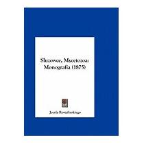 Sluzowce, Mycetozoa: Monografia, Jozefa Rostafinskiego