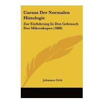 Cursus Der Normalen Histologie: Zur, Johannes Orth
