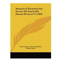 Memorie E Document Per Servire All, Francesco Bertini
