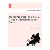 Memorie Storiche Della Citta E Marchesato, Giovanni Olivero