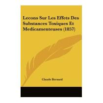 Lecons Sur Les Effets Des Substances, Claude Bernard