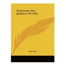 Dictionnaire Des Jardiniers V8 (1785), Philip Miller