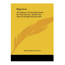Digestion: The Influence Of Alcoholic, Robert Dundas Thomson