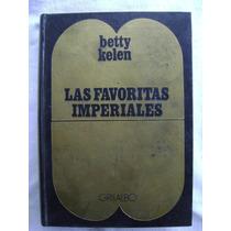 Las Favoritas Imperiales - Betty Kelen