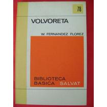 Volvoreta - W. Fernández Flóres. Biblioteca Básica Salvat
