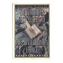 Forbidden Best-sellers Of Pre-revolutionary, Robert Darnton