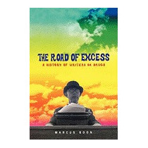 Road Of Excess: A History Of Writers On Drugs, Marcus Boon