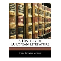 History Of European Literature, John Reynell Morell